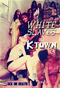 Primary photo for White Slaves of K-Town