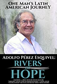 Adolfo Perez Esquivel: Rivers of Hope Poster