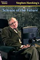 Stephen Hawking's Science of the Future