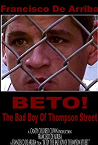 Primary photo for Beto! The Bad Boy of Thompson Street