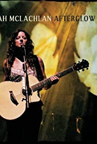 Primary photo for Sarah McLachlan: Afterglow Live