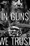 In Guns We Trust (2013)