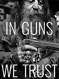 3gp movies 2018 free download In Guns We Trust [1080i]