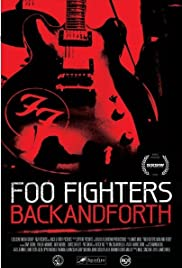 Foo Fighters: Back and Forth (2011) Poster - Movie Forum, Cast, Reviews