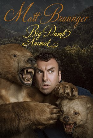 Where to stream Matt Braunger: Big Dumb Animal
