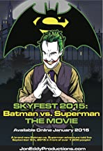 Skyfest 2015: Batman vs Superman
