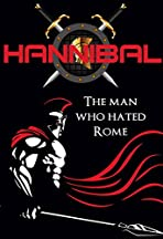 Hannibal: The Man Who Hated Rome
