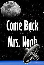 Come Back Mrs. Noah