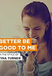 Tina Turner: Better Be Good to Me Poster