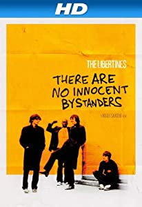 Divx free movie downloads The Libertines: There Are No Innocent Bystanders by Shane Meadows [Mpeg]