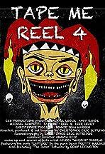 Tape Me: Reel 4
