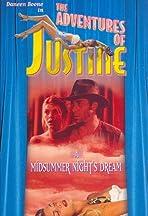 Justine: A Midsummer Night's Dream