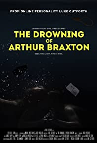 Primary photo for The Drowning of Arthur Braxton