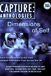 Primary photo for Capture Anthologies: The Dimensions of Self