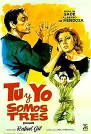 Tú y yo somos tres Poster
