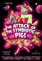The Attack of the Symbiotic Pigs