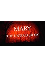 Mary: The Untold Story