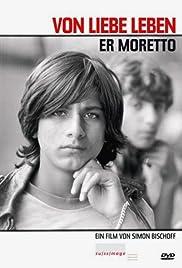 Er Moretto - Von Liebe leben Poster