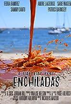 A Bad Day for Enchiladas