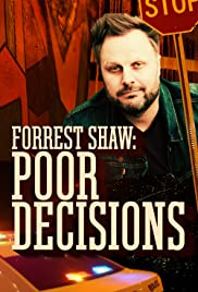 Forrest Shaw: Poor Decisions Poster