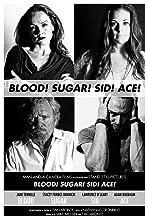 Blood! Sugar! Sid! Ace!