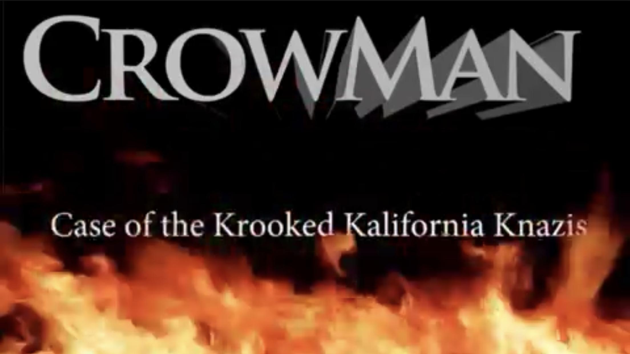 The Chronicles of Crowman: The Case of the Krooked Kalifornia Knazis