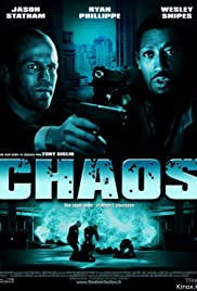 Chaos (2005) Poster - Movie Forum, Cast, Reviews