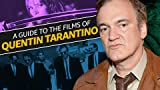 A Guide to the Films of Quentin Tarantino