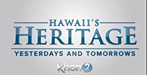 Hawaii's Heritage: Yesterdays & Tomorrows