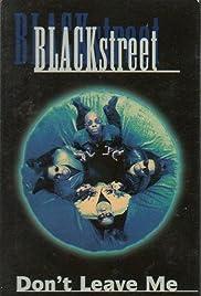 Blackstreet: Don't Leave Me Poster