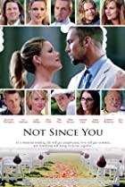 Not Since You (2009) Poster
