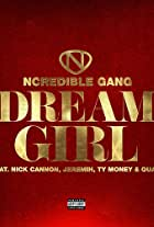 Ncredible Gang feat. Nick Cannon, Jeremih & Ty Money: Dream Girl