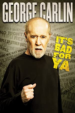 poster for George Carlin... It's Bad for Ya!