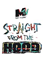 Straight from the Hood: An MTV News Special Report