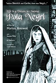 Primary photo for Life Is a Dream in Cinema: Pola Negri