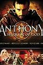 Anthony, Warrior of God