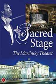Sacred Stage: The Mariinsky Theater (2005)
