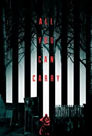 All You Can Carry (2018)