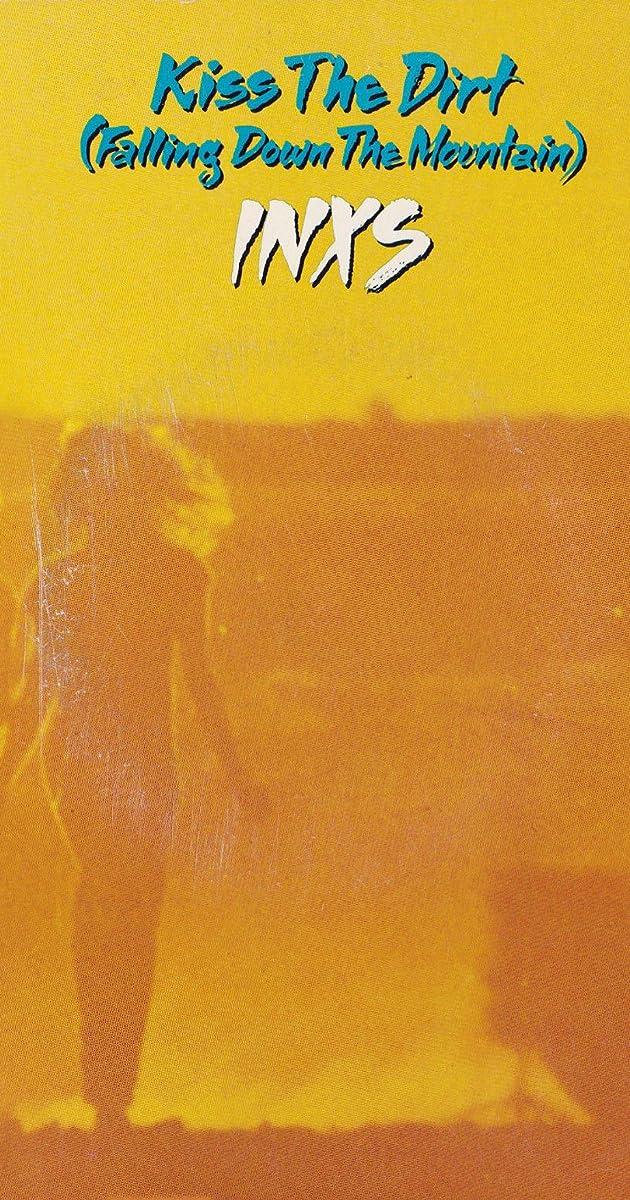 INXS: Kiss the Dirt (Falling Down the Mountain) (Video 1986