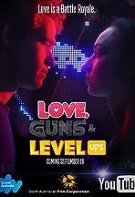 Love, Guns & Level Ups
