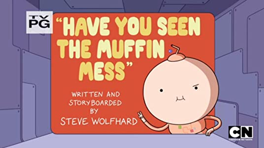 Site to watch free new movies Adventure Time: Have You Seen the Muffin Mess [640x960]