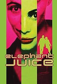 Primary photo for Elephant Juice