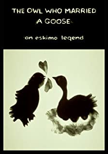 The Owl Who Married a Goose: An Eskimo Legend (1974)