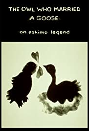 The Owl Who Married a Goose: An Eskimo Legend Poster