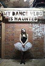 My Dance Vlog Is Haunted