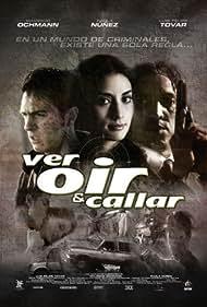 Ver, oir y callar (2005)
