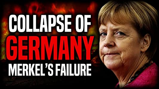 Celebrity movie archive The Collapse of Germany: Angela Merkel's Failure by none [DVDRip]
