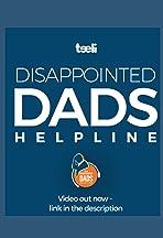 Dissapointed Dads Helpline