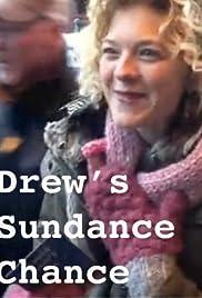 Drew's Sundance Chance Poster