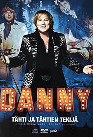 Danny - Tähti ja tähtien tekijä (2007)